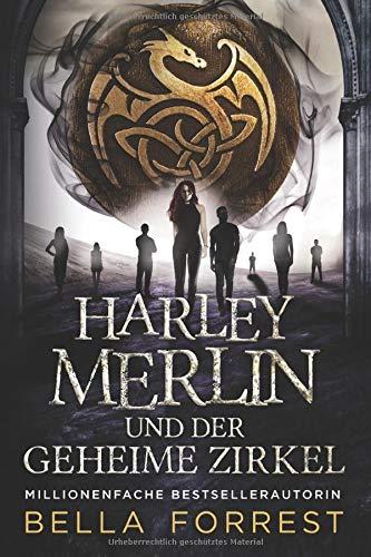 Harley Merlin und der geheime Zirkel (Harley Merlin Serie, Band 1)