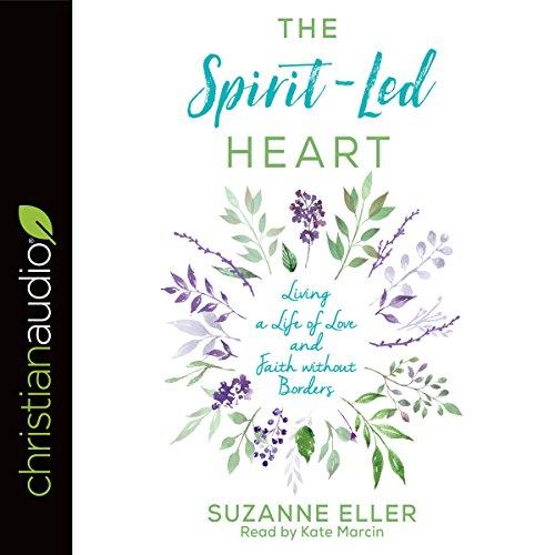 The Spirit-Led Heart     Living a Life of Love and Faith Without Borders              Auteur(s):                                                                                                                                 Suzanne Eller                               Narrateur(s):                                                                                                                                 Kate Marcin                      Durée: 5 h et 10 min     Pas de évaluations     Au global 0,0