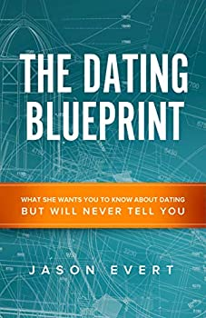 The Dating Blueprint  What she wants you to know about dating but will never tell you