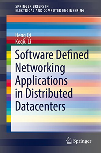Software Defined Networking Applications in Distributed Datacenters (SpringerBriefs in Electrical and Computer Engineering) (English Edition)