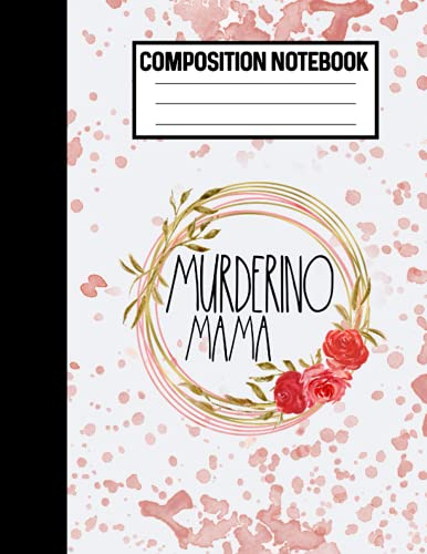Composition Notebook Murderino Mama: True Crime Blank Book For Moms To Take Notes And Make Lists