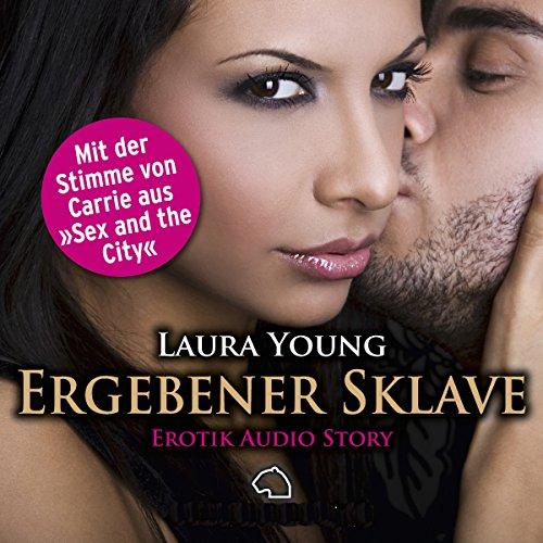 Dein ergebener Sklave     Erotik Audio Story              Autor:                                                                                                                                 Laura Young                               Sprecher:                                                                                                                                 Irina von Bentheim                      Spieldauer: 52 Min.     8 Bewertungen     Gesamt 4,3