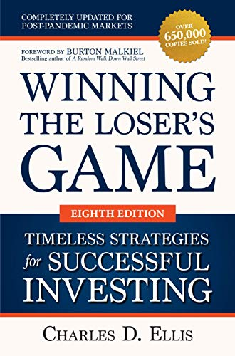 Compare Textbook Prices for Winning the Loser's Game: Timeless Strategies for Successful Investing, Eighth Edition 1 Edition ISBN 9781264258468 by Ellis, Charles,Malkiel, Burton