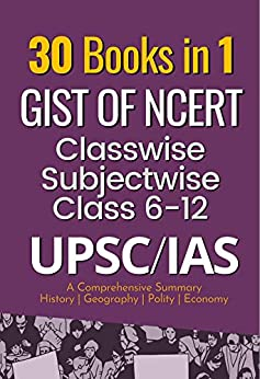 [30 Books in 1] GIST of NCERT Classwise & Subjectwise for UPSC and State PSC exam