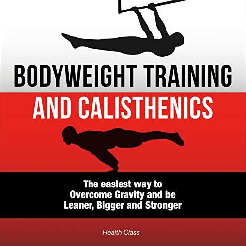 Bodyweight Training and Calisthenics cover art