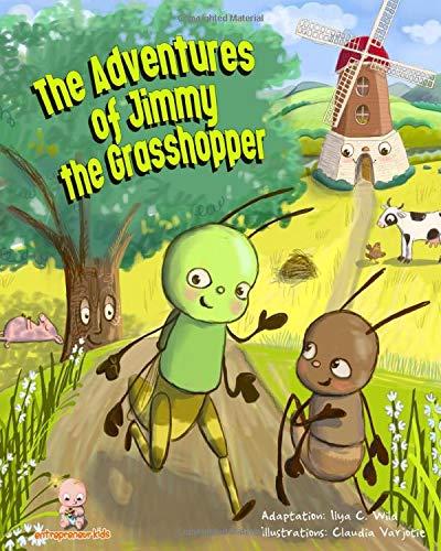 The Adventures of Jimmy the Grasshopper (Entrepreneur Kids)
