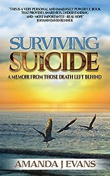 Surviving Suicide: A Memoir From Those Death Left Behind by [Amanda Evans]