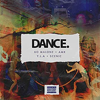 Dance. (feat. AMK, Y.L.A & Scenic)