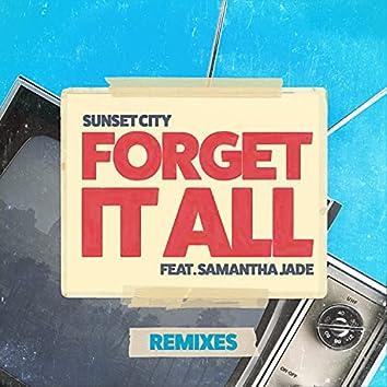 Forget It All (feat. Samantha Jade) [Remixes]