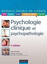 Manuel visuel de psychologie clinique et psychopathologie - 2ème édition d'Antoine Bioy