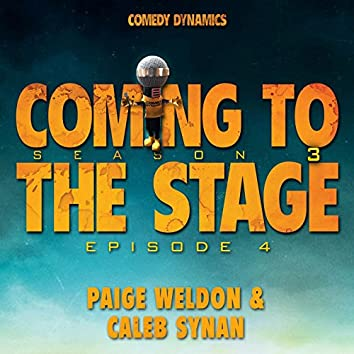 Coming to the Stage: Season 3 Episode 4