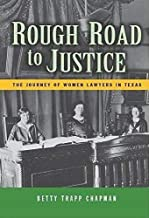 Rough Road to Justice: The Journey of Women Lawyers in Texas