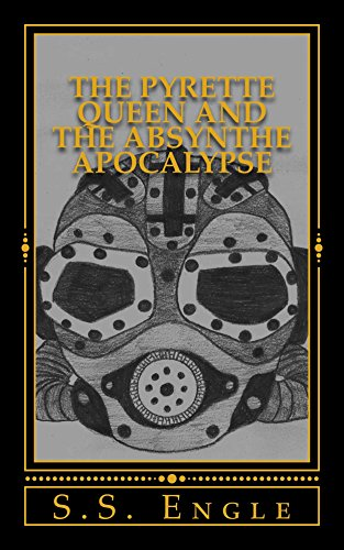 The Pyrette Queen and the Absynthe Apocalypse (English Edition)