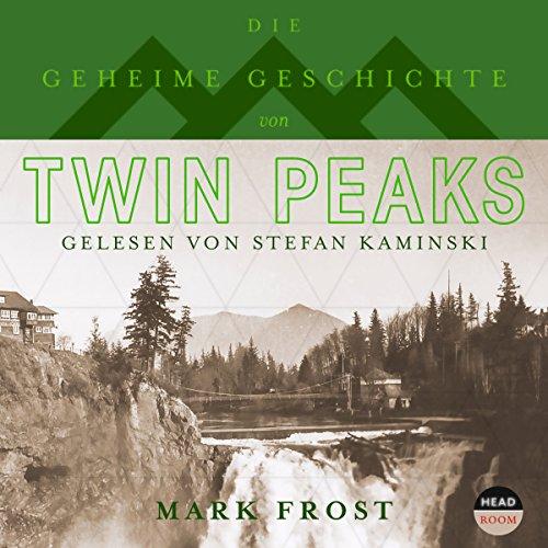Couverture de Die geheime Geschichte von Twin Peaks