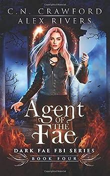 Agent of the Fae - Book #4 of the Dark Fae FBI