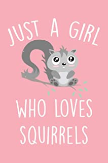 Just A Girl Who Loves Squirrels: Blank Lined Journal & Diary For Taking Notes And Writing Down Your Thoughts And Ideas, Sq...