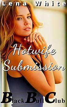 Hotwife Submission  Black Bull Club Book 3