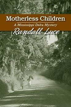 Motherless Children by [Randall Luce]