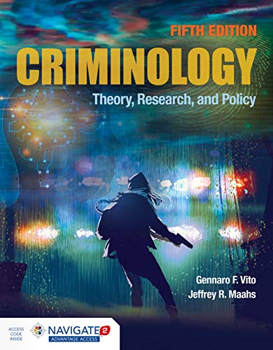 Compare Textbook Prices for Criminology: Theory, Research, and Policy: Theory, Research, and Policy 5 Edition ISBN 0001284181782 by Vito, Gennaro F.,Maahs, Jeffrey R.