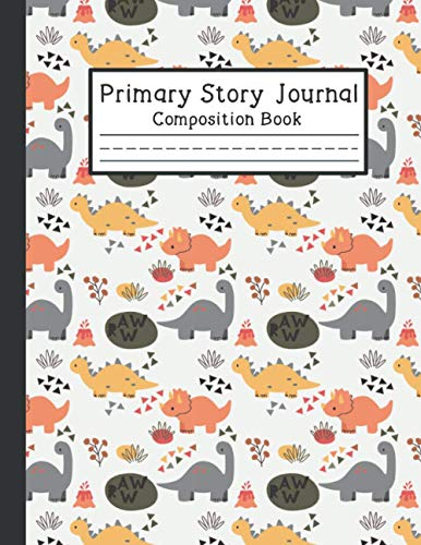 Primary Story Journal Composition Book: Dinosaur Draw and Write Notebook, 8.5 x 11 inch Primary Journal Grades K-2 with Blank Picture Space on Top, Handwriting Practice / Raised Lines for Kids