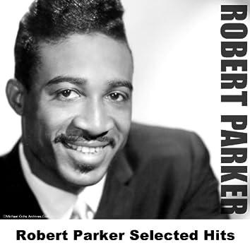 Robert Parker Selected Hits