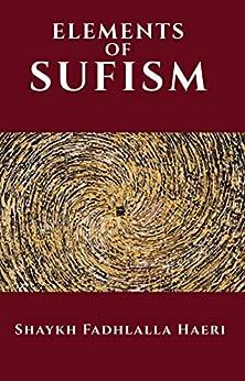 The Elements of Sufism by [Shaykh Fadhlalla Haeri]