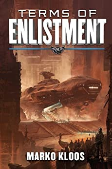 Terms of Enlistment (Frontlines Book 1) by [Marko Kloos]