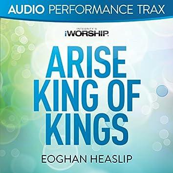 Arise King of Kings [Audio Performance Trax]