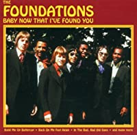 Baby Now That I've Found You by Foundations