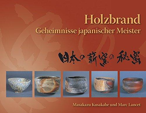 Holzbrand: Geheimnisse japanischer Meister