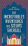 Les incroyables aventures des soeurs Shergill par Kaur Jaswal