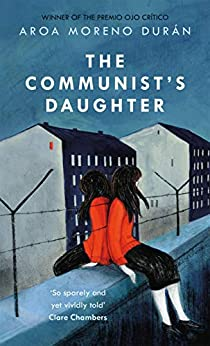 The Communist's Daughter by [Aroa Moreno Durán]