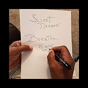 Sweet Dreams, Breathe Easy
