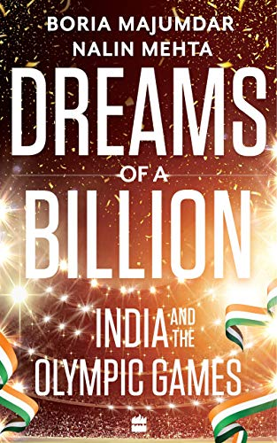 Dreams of a Billion: India and the Olympic Games (English Edition)