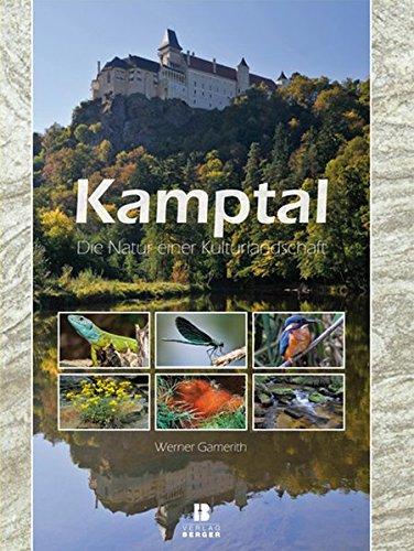 Kamptal: Die Natur einer Kulturlandschaft