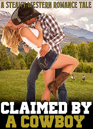 Claimed By A Cowboy A Steamy Western Romance Tale (English Edition)