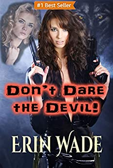 Don't Dare the Devil by [Erin Wade]