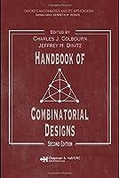 Handbook of Combinatorial Designs (Discrete Mathematics and Its Applications)