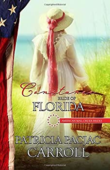 Constance: Bride of Florida (American Mail-Order Brides Series) - Book #27 of the American Mail-Order Brides