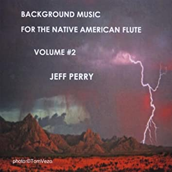 BACKGROUND MUSIC FOR THE NATIVE AMERICAN FLUTE VOLUME #2
