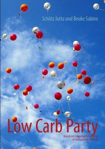Low Carb Party: Brunch mit Einkaufszettel & Backen im Glas (auch vegetarisch) von Schütz Jutta (13. Mai 2013) Taschenbuch