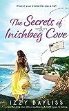 The Secrets of Inishbeg Cove: A heartbreaking page-turner set in Ireland (An Inishbeg Cove Novel)