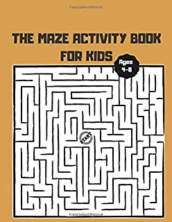 The Maze Activity Book for Kids ages 4-8: 46 Maze Puzzles for Kids. Great for Developing Problem Solving Skills, Spatial Awareness, and Critical Thinking Skills