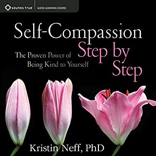 Self-Compassion Step by Step     The Proven Power of Being Kind to Yourself              By:                                                                                                                                 Kristin Neff PhD                               Narrated by:                                                                                                                                 Kristin Neff PhD                      Length: 6 hrs and 40 mins     135 ratings     Overall 4.2