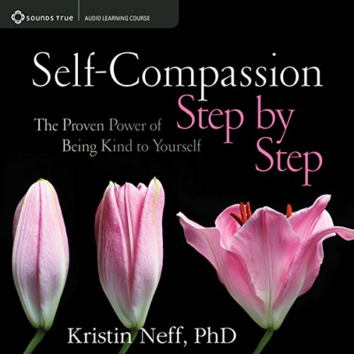 Self-Compassion Step by Step     The Proven Power of Being Kind to Yourself              By:                                                                                                                                 Kristin Neff PhD                               Narrated by:                                                                                                                                 Kristin Neff PhD                      Length: 6 hrs and 40 mins     168 ratings     Overall 4.3