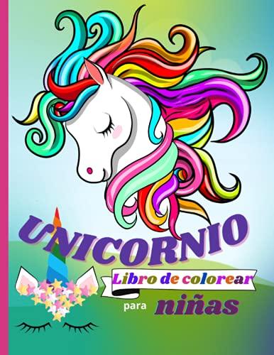 """UNICORNIO Libro de colorear para niñas: 200 páginas con dibujos encantadores y plantillas divertidas - Libro de actividades perfecto para casa o para ... a 8 años con simpáticos unicornios ׀ 8.5""""-11"""""""