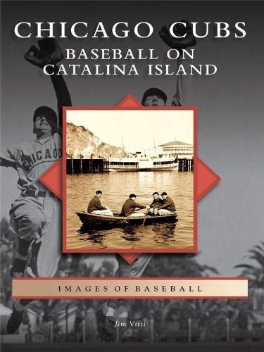 Chicago Cubs: Baseball on Catalina Island (Images of Baseball) (English Edition)