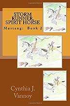 Storm Runner, Spirit Horse: Mustang: Book 2 (Volume 2)