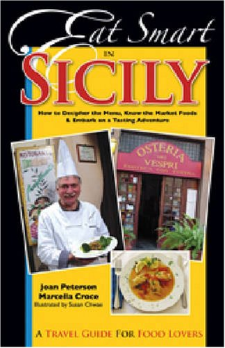 Eat Smart in Sicily: How to Decipher the Menu, Know the Market Foods & Embark on a Tasting Adventure