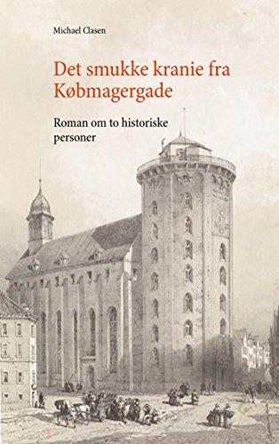 Det smukke kranie fra Købmagergade: Roman om to historieske personer (Danish Edition)